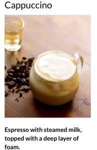 My number one choice for you coffee lovers is cappuccino!